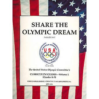 Share the Olympic Dream - v. 1 - Thematic Unit by United States Olympic