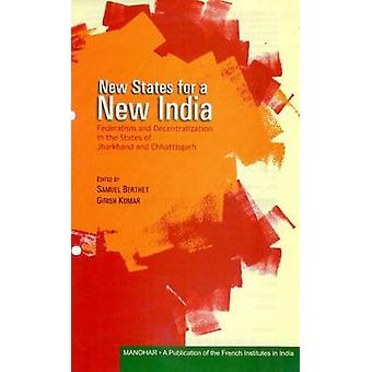 New States for a New India - Federalism & Decentralization in the Stat