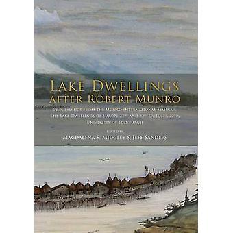 Lake Dwellings After Robert Munro. Proceedings from the Munro Interna