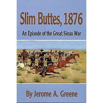 Slim Buttes 1876 en episode af den store Sioux War af Greene & Jerome A.