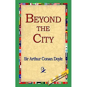 Jenseits der Stadt von Doyle & Arthur Conan