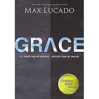 Grace More Than We Deserve Greater Than We Imagine par Lucado et Max
