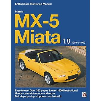 Mazda MX5 Miata 1.8 Enthusiasts Workshop Manual by Rod Grainger