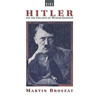 Hitler och kollapsen av Weimar Tyskland av Broszat & Martin