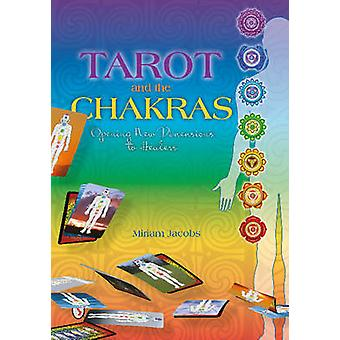 Tarot and the Chakras ening New Dimensions to Healers par Miriam Jacobs