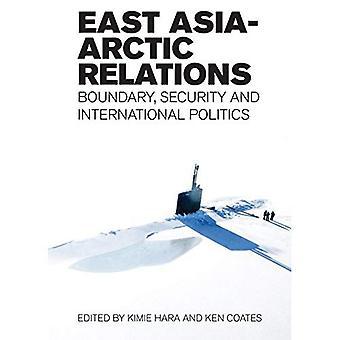 Azja Wschodnia Arctic stosunki: Granica, bezpieczeństwa i polityki międzynarodowej