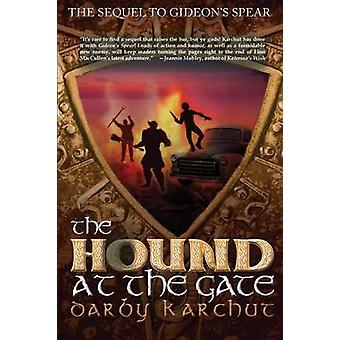 The Hound at the Gate by Karchut & Darby