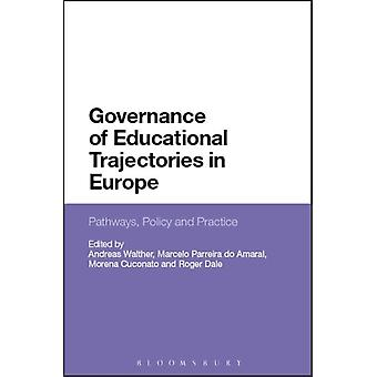 Governance of Educational Trajectories in Europe by Edited by Andreas Walther & Edited by Marcelo Parreira do Amaral & Edited by Morena Cuconato & Edited by Roger Dale
