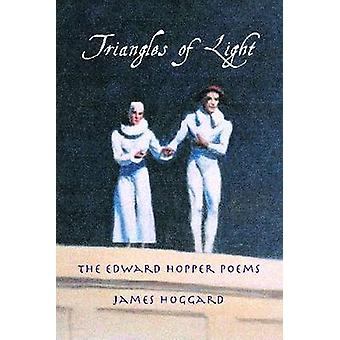 Triangles of Light - The Edward Hopper Poems by James Hoggard - 978091