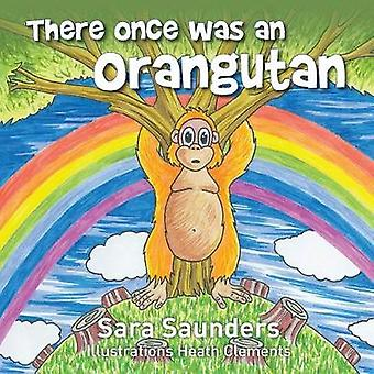 There once was an orangutan by Saunders & Sara