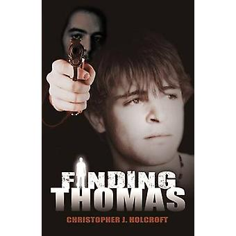 Finding Thomas by Holcroft & Christopher J.
