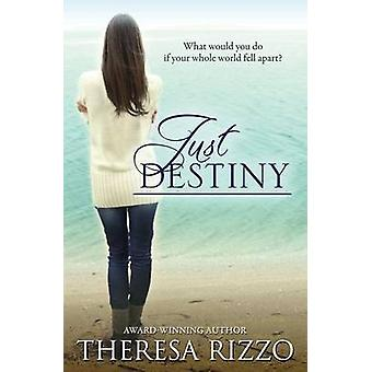 Just Destiny by Rizzo & Theresa