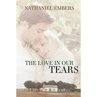 The Love In Our Tears by Embers & Nathaniel