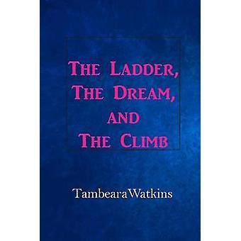 The Ladder The Dream  The Climb by Watkins & Tambeara