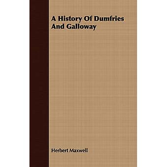 A History of Dumfries and Galloway by Maxwell & Herbert