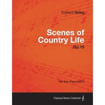 Scenes of Country Life Op.19  For Solo Piano 1871 by Grieg & Edvard