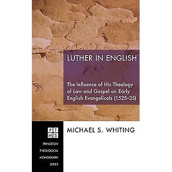 Luther in English by Whiting & Michael S.