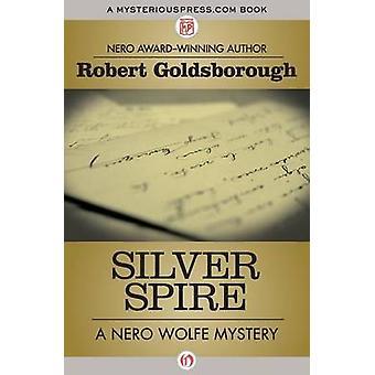Silver Spire by Goldsborough & Robert