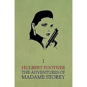 The Adventures of Madame Storey Volume 1 by Footner & Hulbert