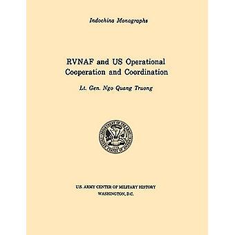 RVNAF and US Operational Cooperation and Coordination U.S. Army Center for Military History Indochina Monograph series by Truong & Ngo Quan