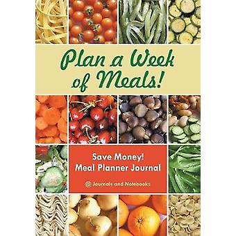 Plan a Week of Meals Save Money Meal Planner Journal by Journals Notebooks