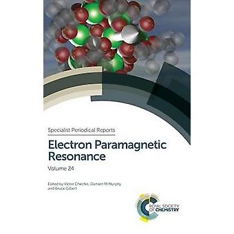 Electron Paramagnetic Resonance Volume 24 by Chechik & Victor