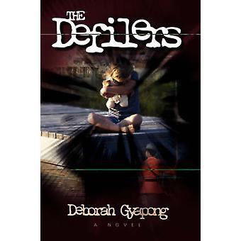 The Defilers by Gyapong & Deborah