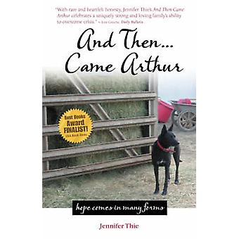 And Then... Came Arthur by Thie & Jennifer
