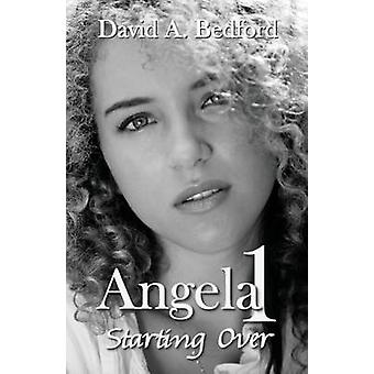 Angela 1 Starting Over by Bedford & David A.