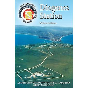 Diogenes Station A Perspective on Transformational Leadership Thirty Years Later by Hanne & William G.