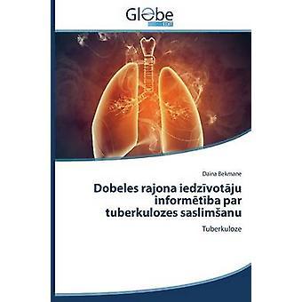 Dobeles Rajona Iedz Vot Ju Inform T Ba Par Tuberkulozes Saslim Anu by Bekmane Daina