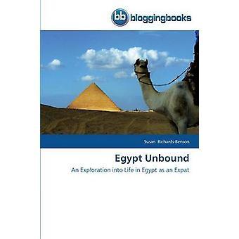 Egypt Unbound by RichardsBenson Susan