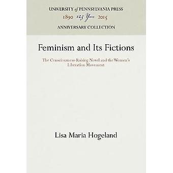 Feminism and Its Fictions by Hogeland & Lisa Maria