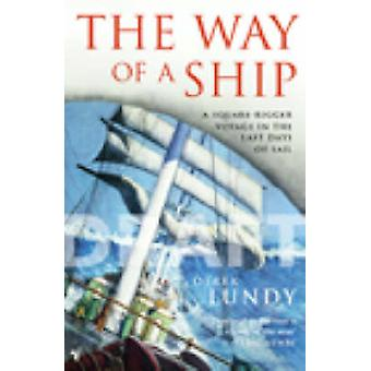 The Way of a Ship - a Square-rigger Voyage in the Last Days of the Sai