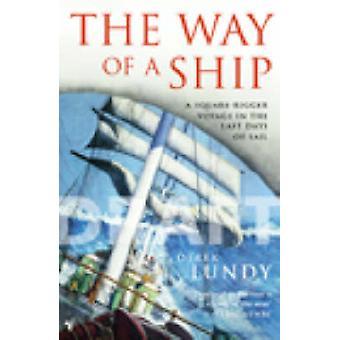 O Caminho de um Navio - uma Viagem De Rigger Quadrado nos Últimos Dias dos Sai