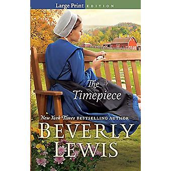 The Timepiece by Beverly Lewis - 9780764233265 Book