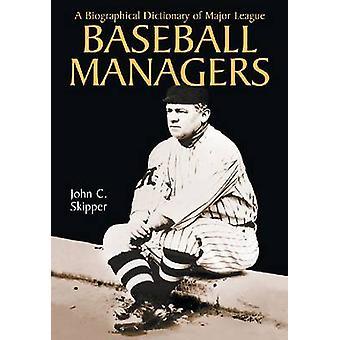 En biografisk ordbok av Major League Baseball Managers av John C