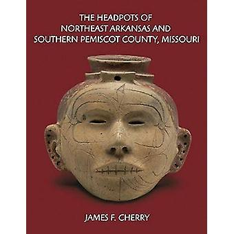 The Headpots of Northeast Arkansas and Southern Pemiscot County - Mis