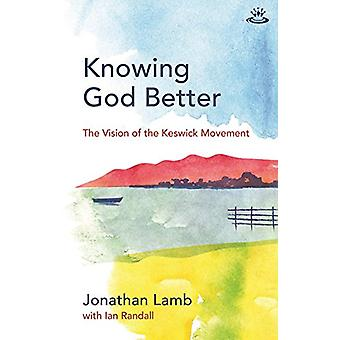 Knowing God Better by Jonathan Lamb - 9781783593699 Book