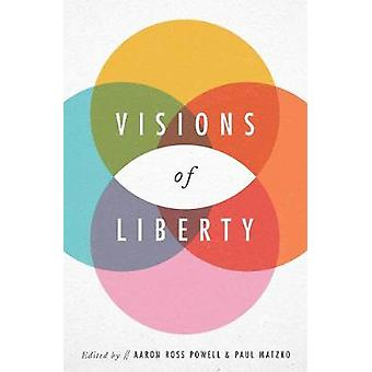 Visions of Liberty by Aaron Ross Powell - 9781948647250 Book
