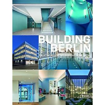 Building Berlin - Vol. 8 - The latest architecture in and out of the c