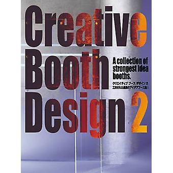 Creative Booth Design 2 by Alpha Planning Inc. - 9784568504026 Book