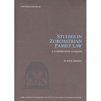 Studies in Zoroastrian Family Law - A Comparative Analysis by Bodil Hj