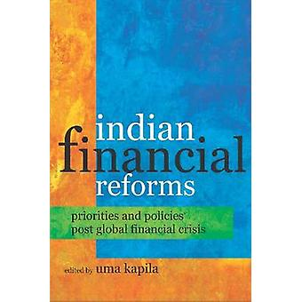 Indian Financial Reforms - Priorities and Policies Post Global Financi