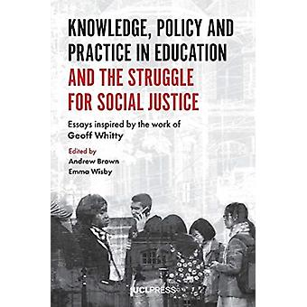 Knowledge Policy and Practice in Education and the Struggle by Andrew Brown