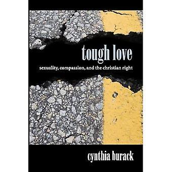 Tuff kärlek: Sexualitet, medkänsla och Christian rätt (SUNY-serien Queer politik och kulturer)