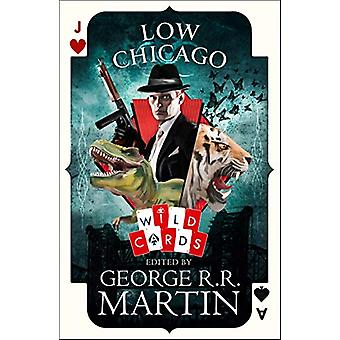 Low Chicago (Wild Cards) by George R.R. Martin - 9780008283582 Book