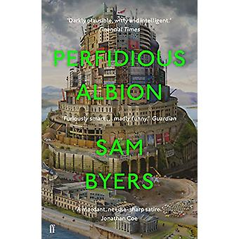 Perfidious Albion by Sam Byers - 9780571336302 Book