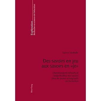 """Des Savoirs En Jeu Aux Savoirs En """" Je """" - Cheminements Refl"""