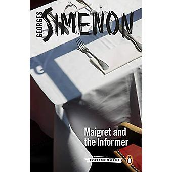 Maigret and the Informer - Inspector Maigret #74 by Georges Simenon -